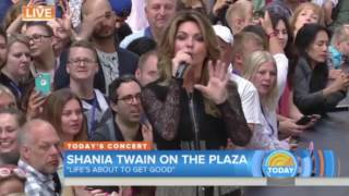 Download Shania Twain - Life's About to Get Good (Live, Today Show) Video