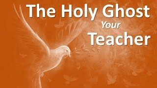Download THE HOLY GHOST YOUR TEACHER Video