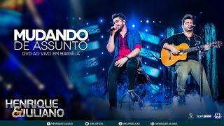 Download Henrique e Juliano - Mudando de Assunto (DVD Ao vivo em Brasília) [Vídeo Oficial] Video