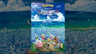 Download Pokémon the Movie: The Power of Us Video