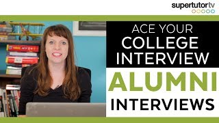 Download Crush Your College Interview!! Part 1: Alumni Interviews Video