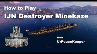 Download How To Play IJN Destroyer Minekaze In World Of Warships Video