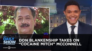Download Don Blankenship Takes on ″Cocaine Mitch″ McConnell   The Daily Show Video