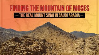 Download Finding the Mountain of Moses: The Real Mount Sinai in Saudi Arabia Video