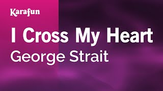 Download Karaoke I Cross My Heart - George Strait * Video