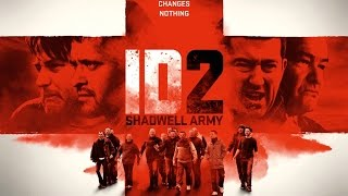 Download ID2 Shadwell Army Official Trailer HD 2016 Video