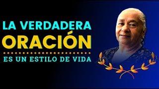 Download LA VERDADERA ORACIÓN ES UN ESTILO DE VIDA - LUZ MARINA DE GALVIS Video