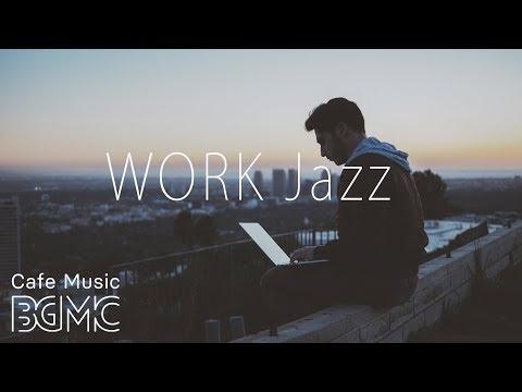 WORK Jazz - Relaxing Jazz & Bossa Nova Music - Smooth Cafe Music for Work