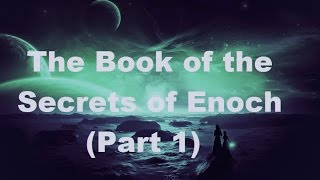 Download PART 1: Enoch's Journey to the 7th Heaven (Chapters 1-20): Video