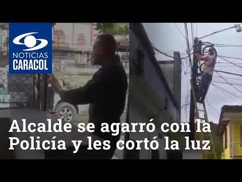 Alcalde en Antioquia se agarró con la Policía y les cortó la luz