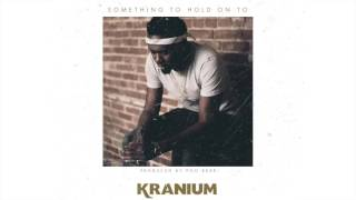 Download Kranium - Something To Hold On To - December 2016 Video
