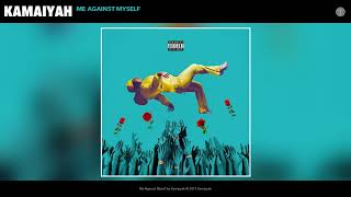 Download Kamaiyah - Me Against Myself (Audio) Video