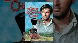 Download The Great Locomotive Chase Video