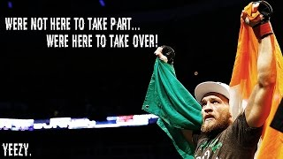 Download Conor Mcgregor, Were Not Here To Take Part,Were Here To Take Over Video
