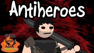 Download ANTIHEROES - Terrible Writing Advice Video