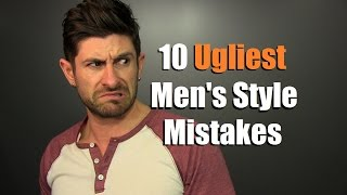 Download 10 UGLIEST Men's Style Mistakes Guys Make | Fugly Fashion Faux Pas Video