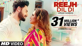 Download Latest Punjabi Songs 2016 | Reejh Dil Di | Upkar Sandhu | Gupz Sehra | New Punjabi Songs 2016 Video