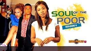 Download Soul Of The Poor 4 - 2015 Latest Nigerian Nolywood Movies Video