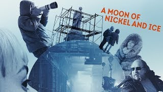 Download A Moon Of Nickel And Ice - Trailer Video