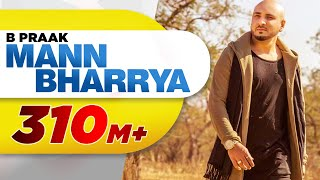 Download Mann Bharrya (Full Song) | B Praak | Jaani | Himanshi Khurana | Arvindr Khaira | Latest Punjabi Song Video