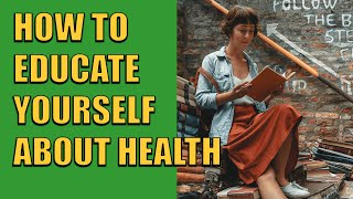 Download How to Educate Yourself About Health Video