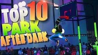 Download NBA 2K17 TOP 10 ″PARK AFTER DARK″ Plays! Video