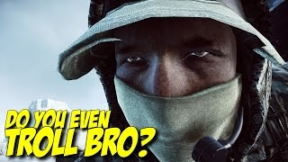Download BF4 Do you even TROLL Bro? (60fps) Video