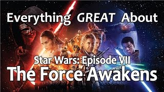 Download Everything GREAT About Star Wars: Episode VII - The Force Awakens! Video