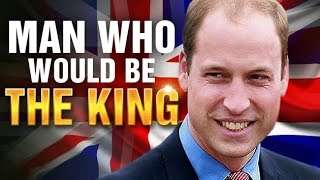 Download The Man Who Would Be King Of England | Prince William Video