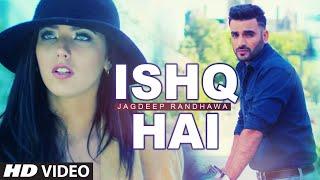 Download New Punjabi Song | Ishq Hai | Jagdeep Randhawa | Pav Dharia | Latest Punjabi Song 2016 | T-Series Video