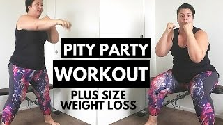 Download PITY PARTY - Plus Size Workout frustration - weight loss Video