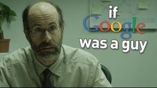 Download If Google Was A Guy Video