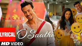 Download O Saathi Lyrical Video | Baaghi 2 | Tiger Shroff | Disha Patani | Arko | Ahmed Khan Sajid Nadiadwala Video