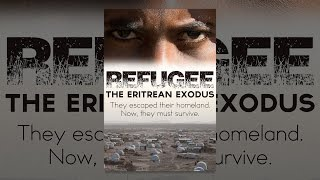 Download Refugee: the Eritrean Exodus Video