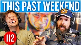Download Duncan Trussell | This Past Weekend #112 Video