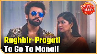 Download Raghbir And Pragati To Go To Manali On Honeymoon | Bepanah Pyaar | Saas Bahu Aur Saazish Video