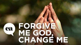 Download Forgive Me God, Change Me Video