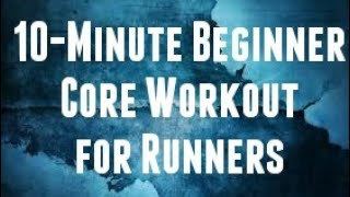 Download 10-MINUTE BEGINNER CORE WORKOUT FOR RUNNERS✔ Video