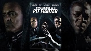 Download Confessions of a Pit Fighter Video