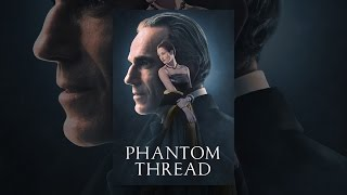 Download Phantom Thread Video