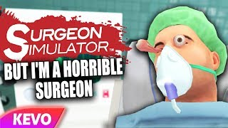 Download Surgeon Simulator VR but I'm a horrible surgeon Video