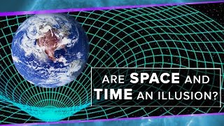 Download Are Space and Time An Illusion? | Space Time | PBS Digital Studios Video