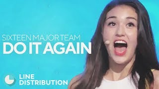 Download SIXTEEN MAJOR TEAM - Do It Again (Line Distribution) [Collab with Watasy Wahyo] Video
