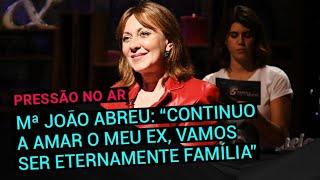 """Download Maria João Abreu: """"Continuo a amar o meu ex, vamos ser eternamente família"""" Video"""