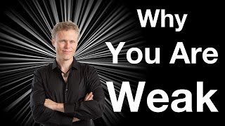 Download Why You Are Weak Video