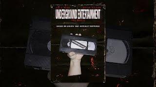 Download Underground Entertainment: The Movie Video