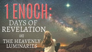 Download 1 Enoch: The Days of Revelation and The Heavenly Luminaries - Chapters 61-80 (Part 4) Video