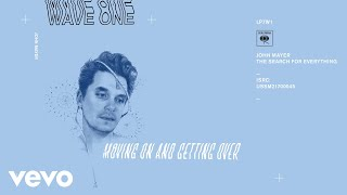 Download John Mayer - Moving On and Getting Over (Audio) Video