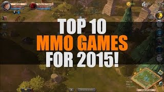 Download Top 10 Best MMORPGs for 2015 | Top 10 Upcoming Games Video