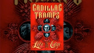 Download The Cadillac Tramps: Life on the Edge Video